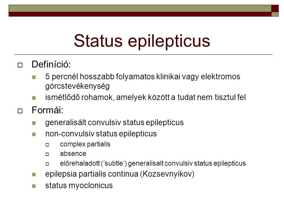 Status epilepticus Definíció: Formái: