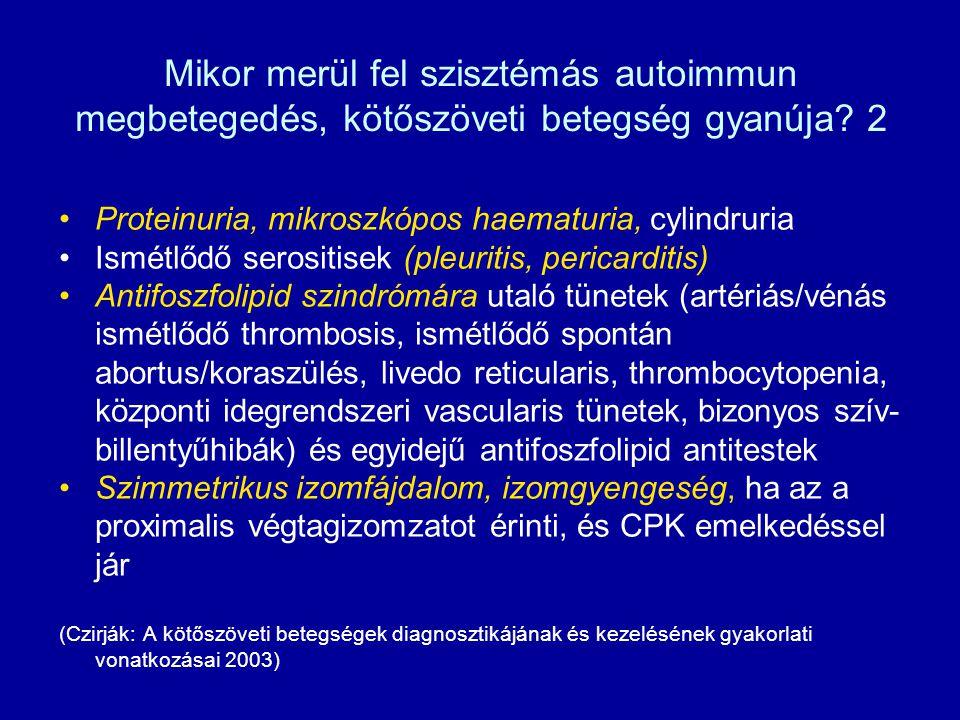 Mikor merül fel szisztémás autoimmun megbetegedés, kötőszöveti betegség gyanúja 2