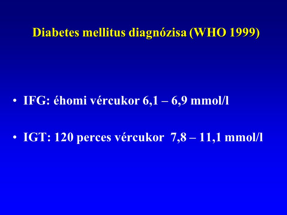 Diabetes mellitus diagnózisa (WHO 1999)