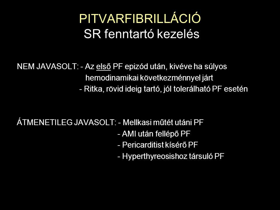 PITVARFIBRILLÁCIÓ SR fenntartó kezelés