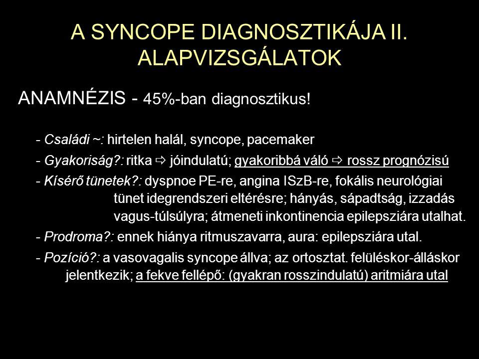 A SYNCOPE DIAGNOSZTIKÁJA II. ALAPVIZSGÁLATOK