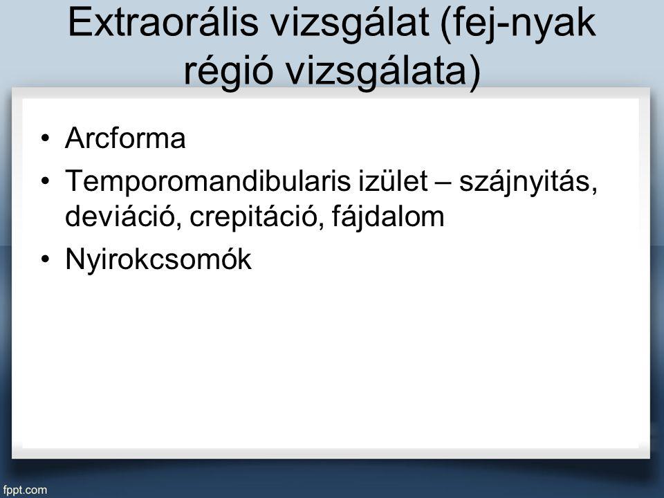 Extraorális vizsgálat (fej-nyak régió vizsgálata)