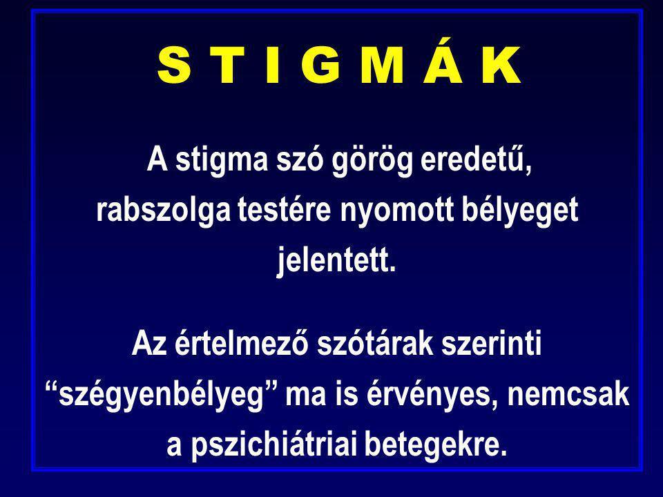 S T I G M Á K A stigma szó görög eredetű, rabszolga testére nyomott bélyeget jelentett.
