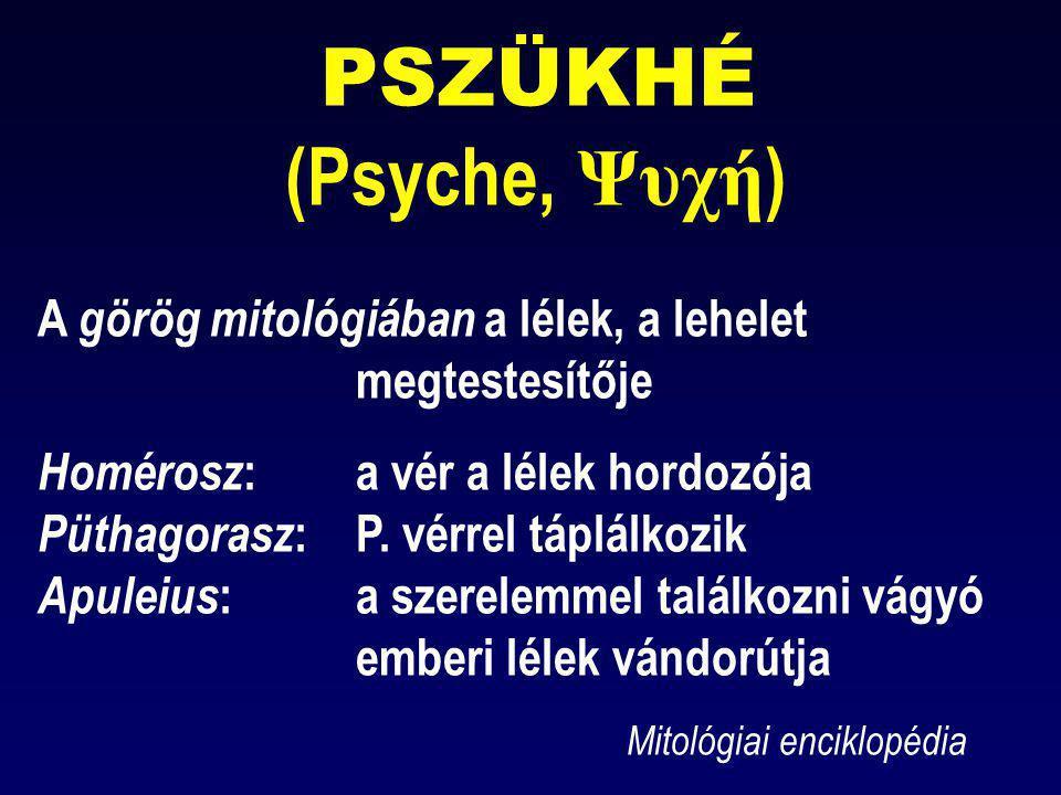 PSZÜKHÉ. (Psyche, Ψυχή) A görög mitológiában a lélek, a lehelet
