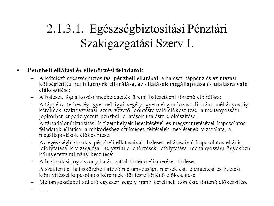 2.1.3.1. Egészségbiztosítási Pénztári Szakigazgatási Szerv I.