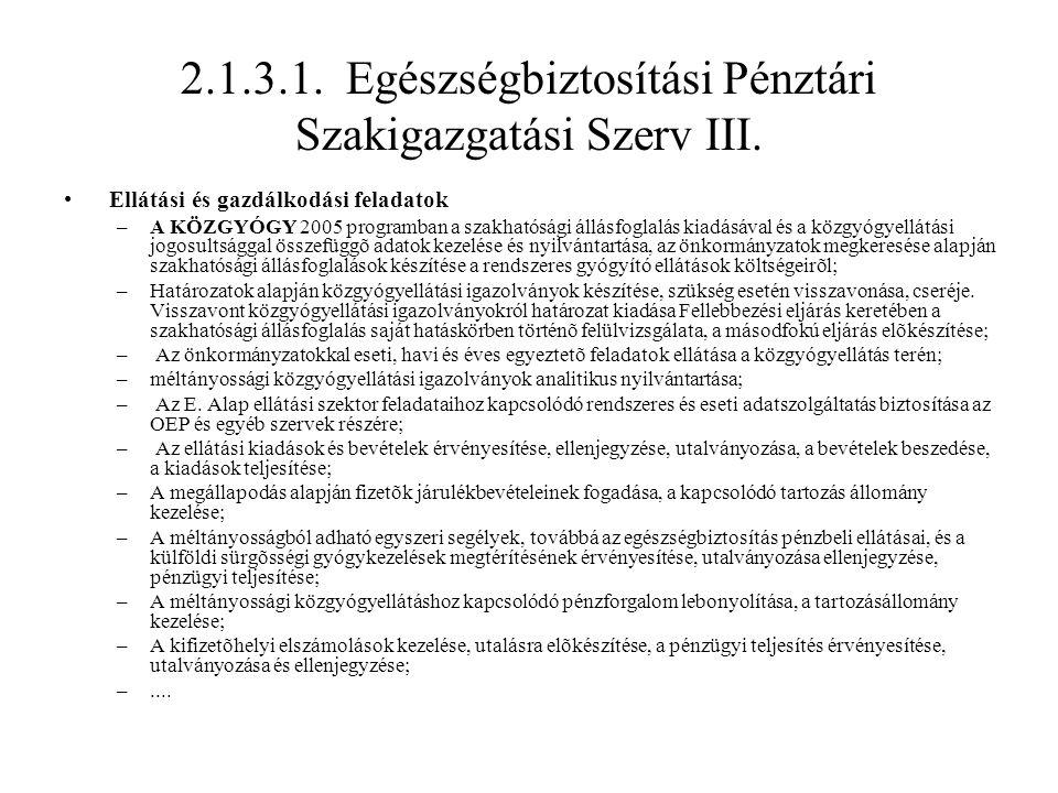 2.1.3.1. Egészségbiztosítási Pénztári Szakigazgatási Szerv III.