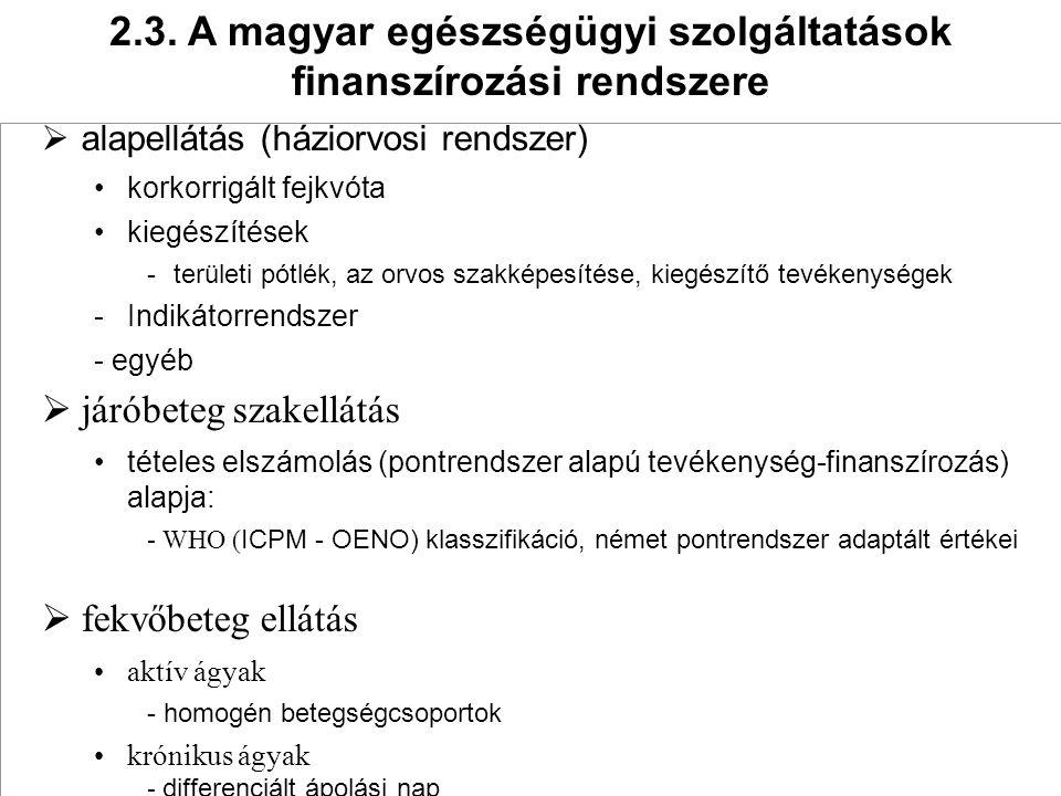 2.3. A magyar egészségügyi szolgáltatások finanszírozási rendszere