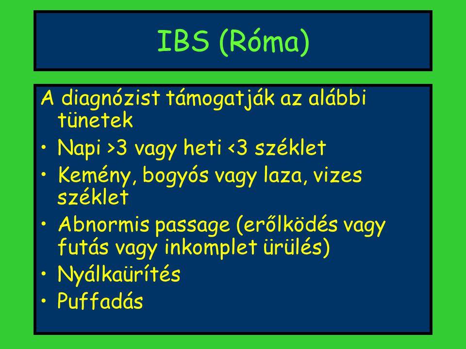 IBS (Róma) A diagnózist támogatják az alábbi tünetek