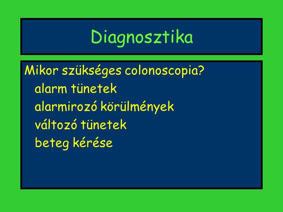 Diagnosztika Mikor szükséges colonoscopia alarm tünetek