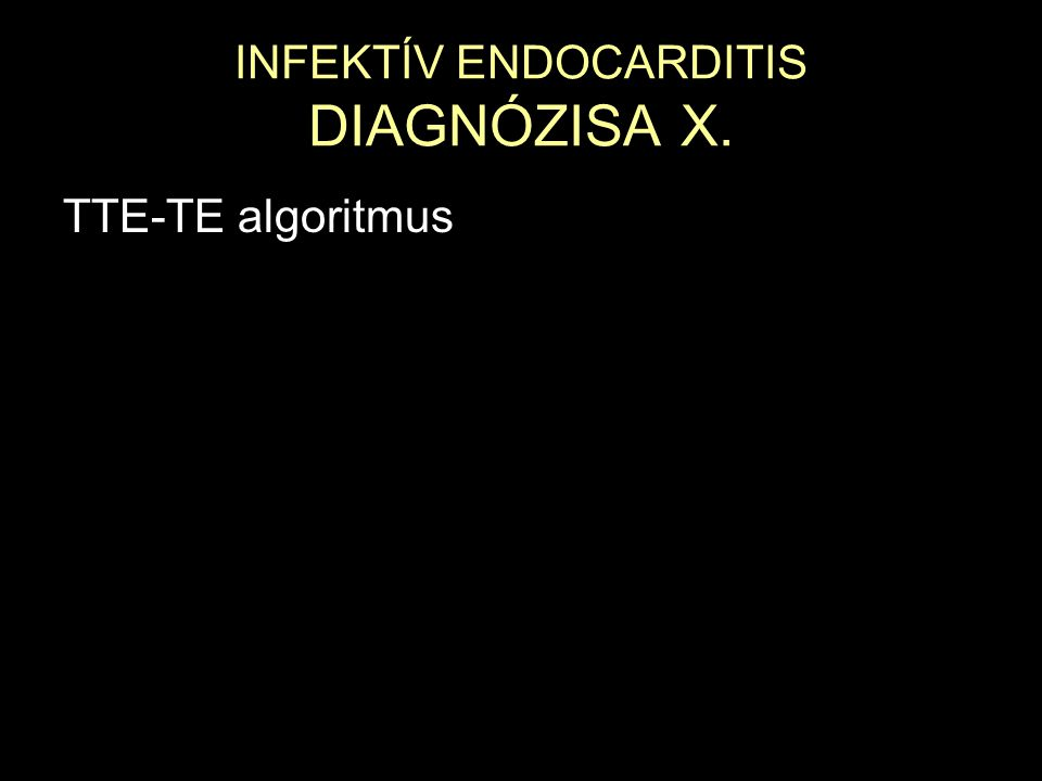 INFEKTÍV ENDOCARDITIS DIAGNÓZISA X.