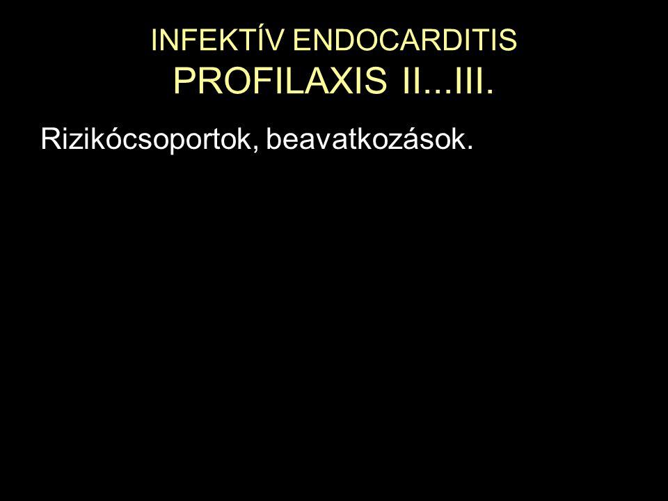 INFEKTÍV ENDOCARDITIS PROFILAXIS II...III.
