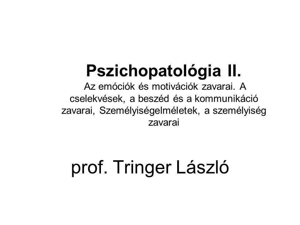 Pszichopatológia II. Az emóciók és motivációk zavarai