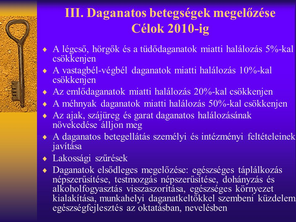 III. Daganatos betegségek megelőzése Célok 2010-ig