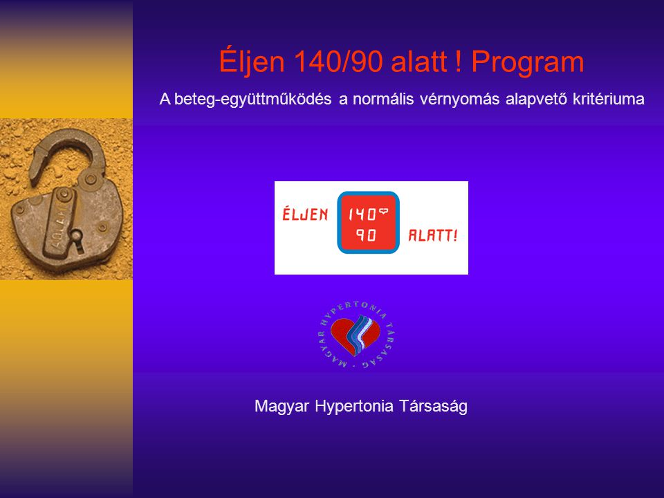 Éljen 140/90 alatt . Program A beteg-együttműködés a normális vérnyomás alapvető kritériuma.