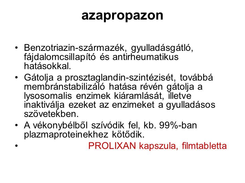 azapropazon Benzotriazin-származék, gyulladásgátló, fájdalomcsillapító és antirheumatikus hatásokkal.