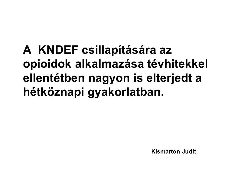 A KNDEF csillapítására az opioidok alkalmazása tévhitekkel ellentétben nagyon is elterjedt a hétköznapi gyakorlatban.