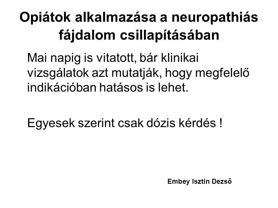 Opiátok alkalmazása a neuropathiás fájdalom csillapításában
