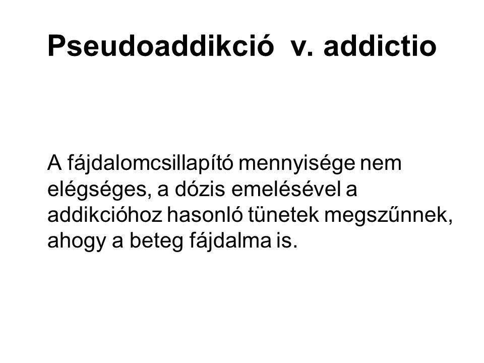 Pseudoaddikció v. addictio