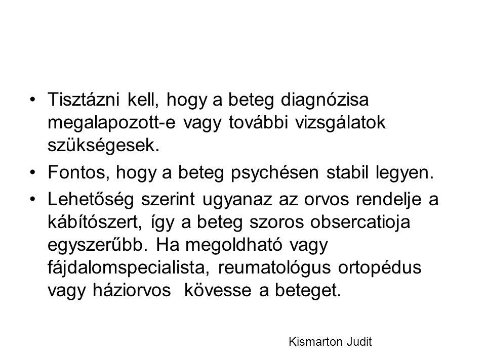 Fontos, hogy a beteg psychésen stabil legyen.