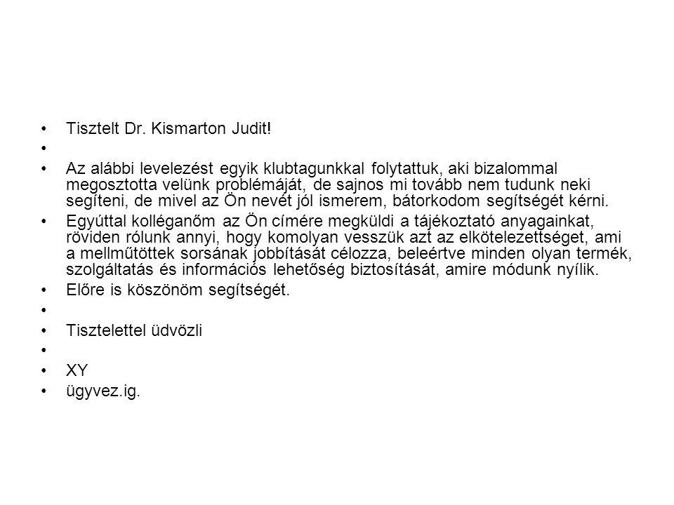 Tisztelt Dr. Kismarton Judit!