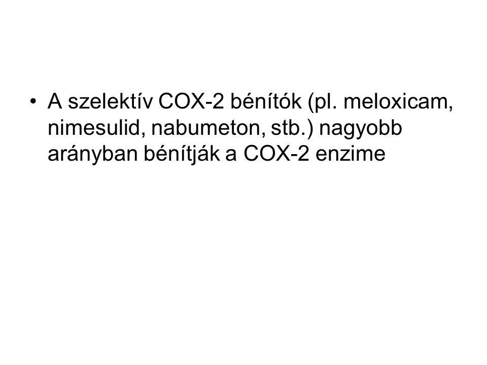 A szelektív COX-2 bénítók (pl. meloxicam, nimesulid, nabumeton, stb
