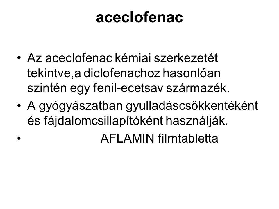 aceclofenac Az aceclofenac kémiai szerkezetét tekintve,a diclofenachoz hasonlóan szintén egy fenil-ecetsav származék.