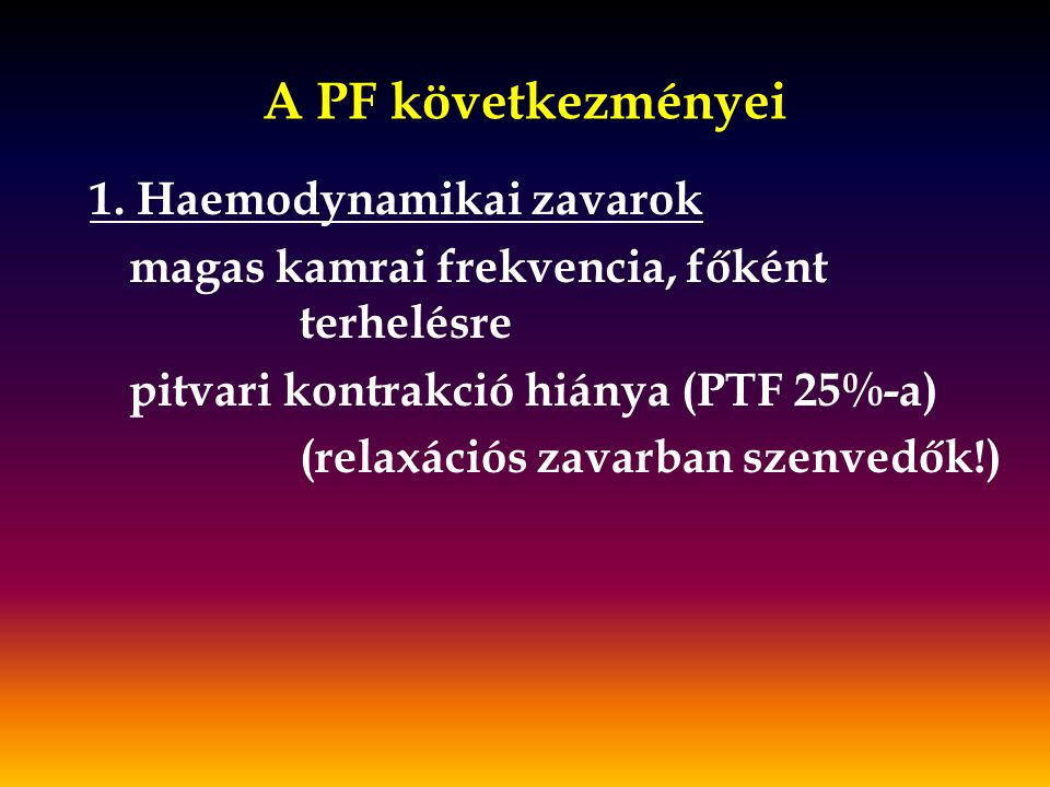A PF következményei 1. Haemodynamikai zavarok