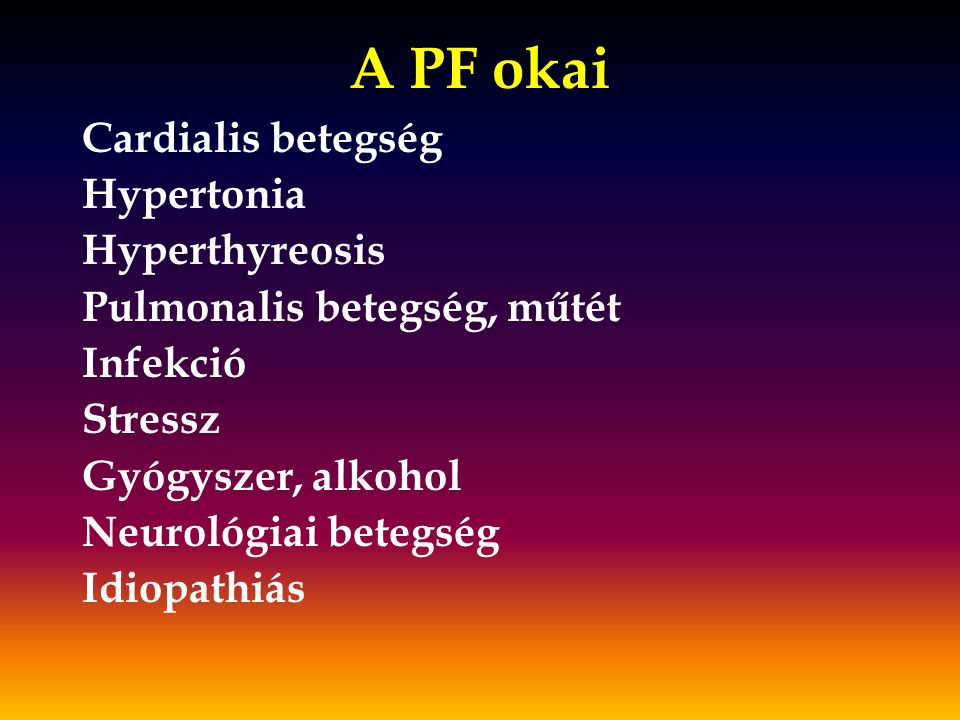 A PF okai Cardialis betegség Hypertonia Hyperthyreosis