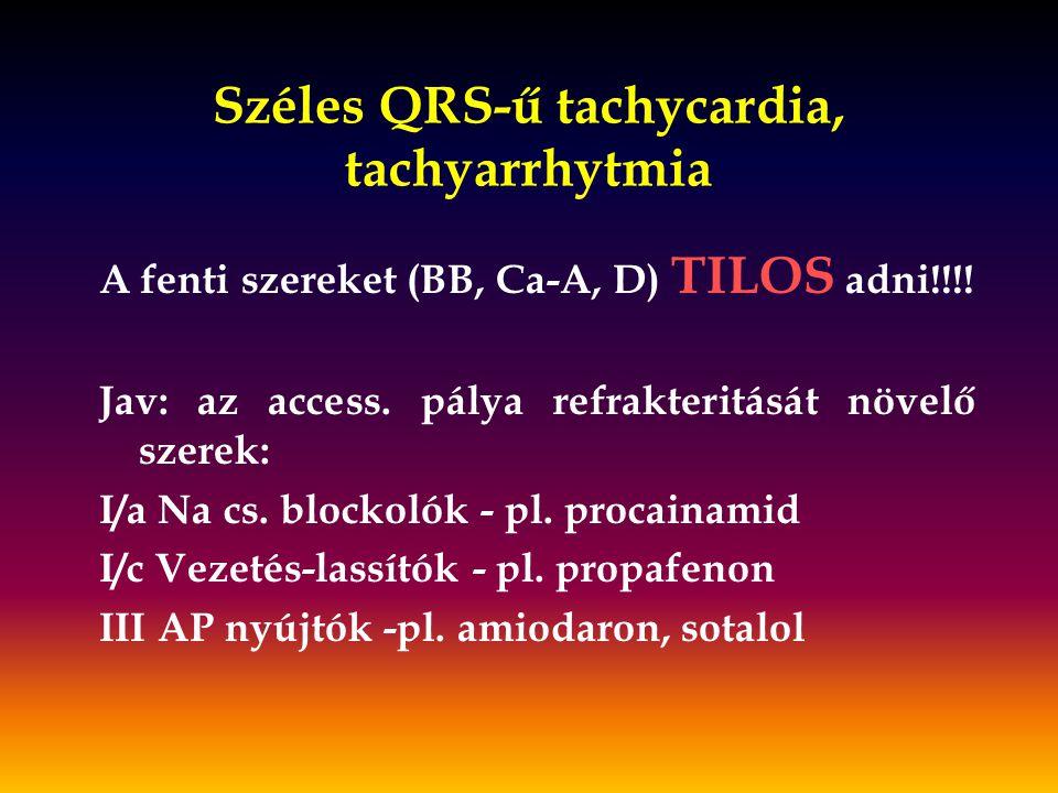 Széles QRS-ű tachycardia, tachyarrhytmia