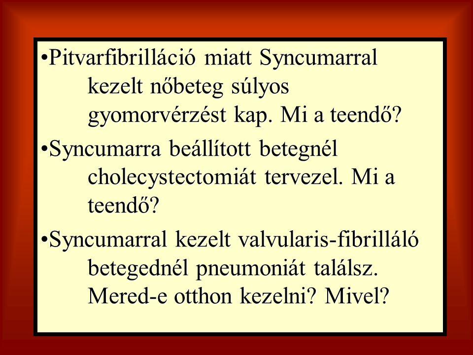 Pitvarfibrilláció miatt Syncumarral. kezelt nőbeteg súlyos