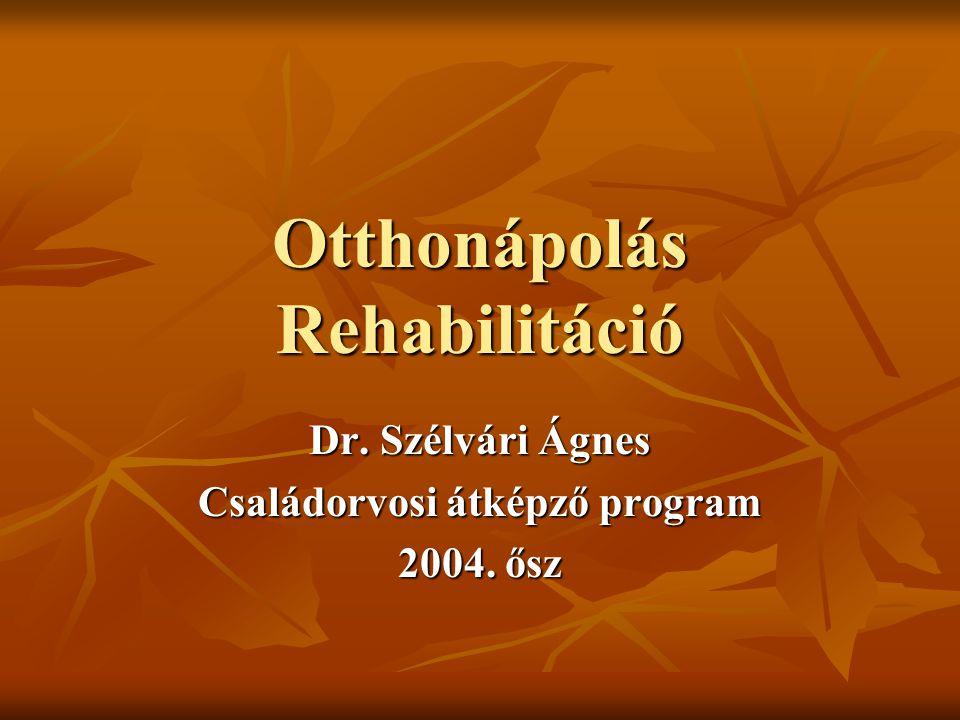 Otthonápolás Rehabilitáció