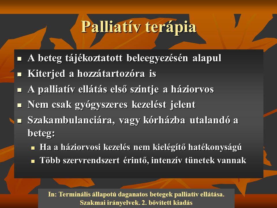 Palliatív terápia A beteg tájékoztatott beleegyezésén alapul