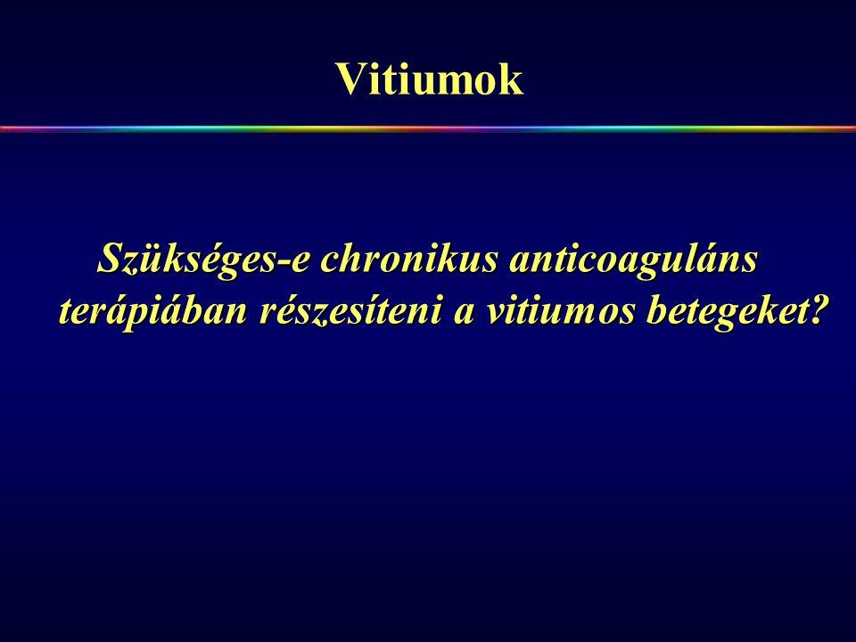 Vitiumok Szükséges-e chronikus anticoaguláns