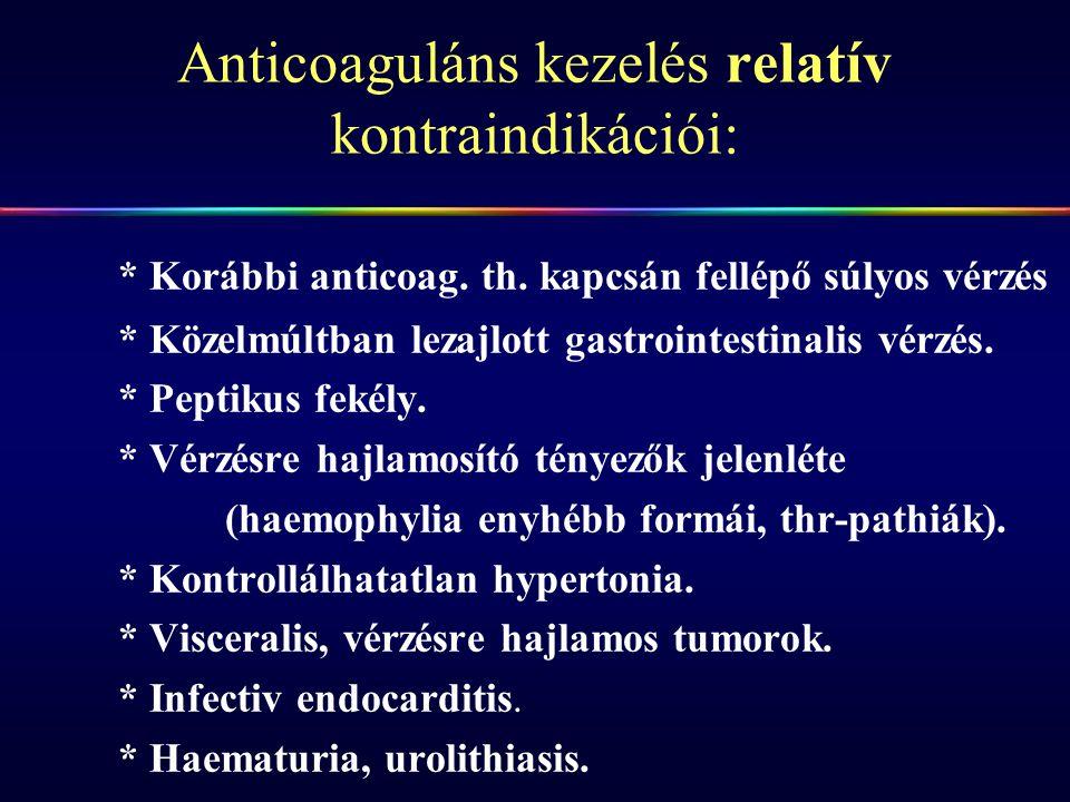 Anticoaguláns kezelés relatív kontraindikációi: