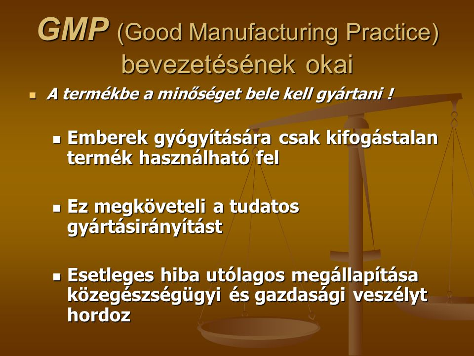 GMP (Good Manufacturing Practice) bevezetésének okai