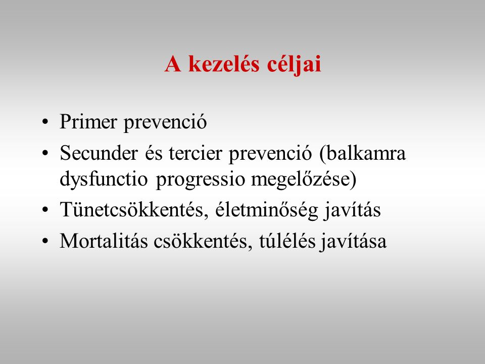 A kezelés céljai Primer prevenció