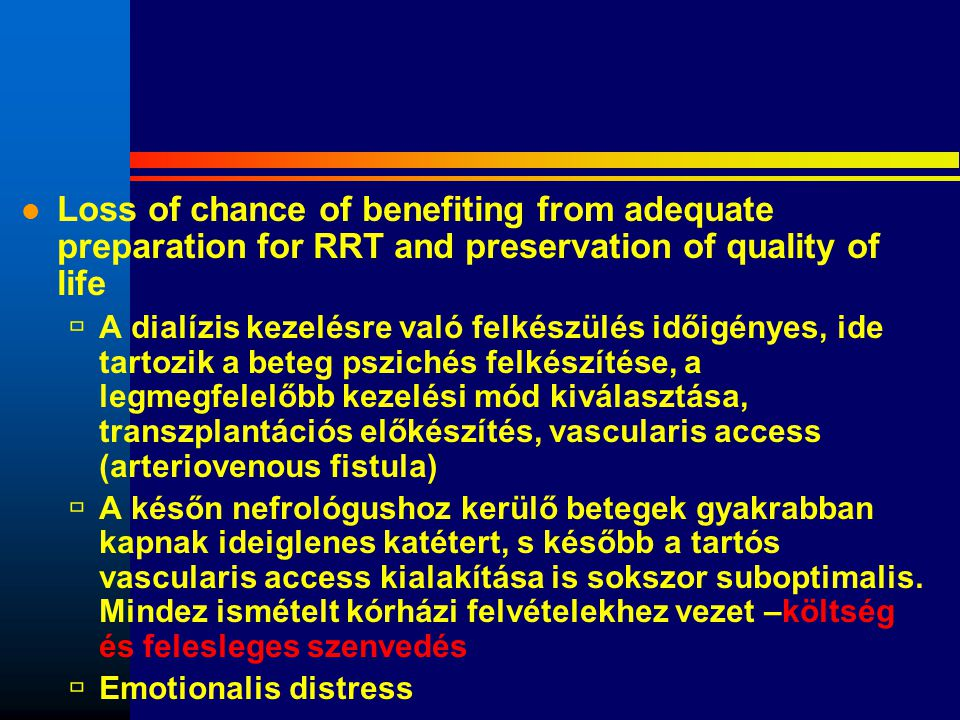 Loss of chance of benefiting from adequate preparation for RRT and preservation of quality of life