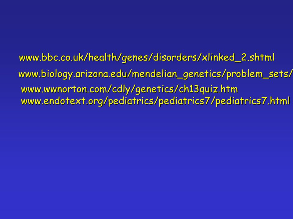 www.bbc.co.uk/health/genes/disorders/xlinked_2.shtml www.biology.arizona.edu/mendelian_genetics/problem_sets/