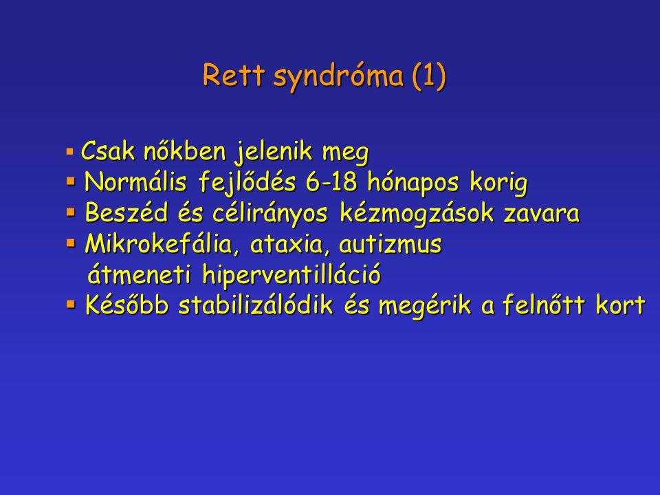 Rett syndróma (1) Normális fejlődés 6-18 hónapos korig