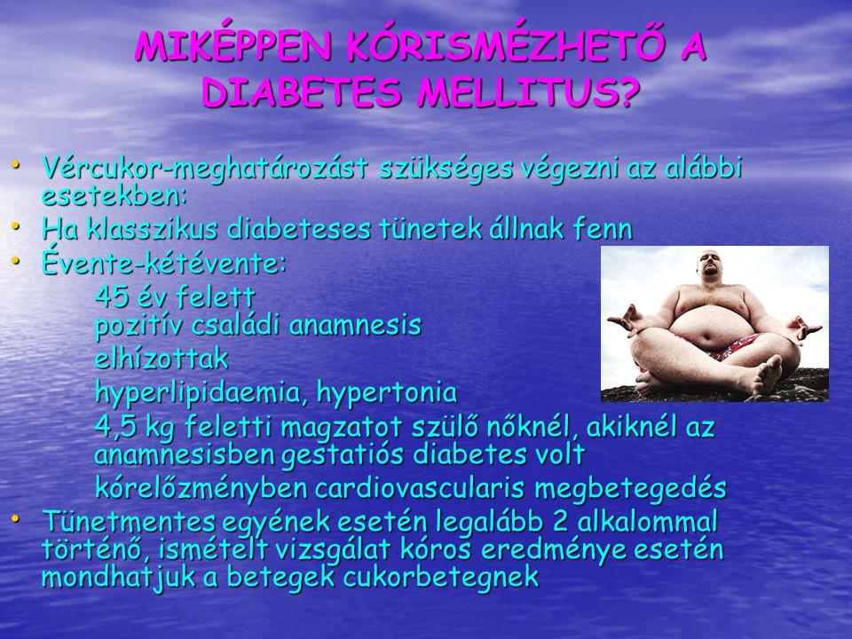 MIKÉPPEN KÓRISMÉZHETŐ A DIABETES MELLITUS
