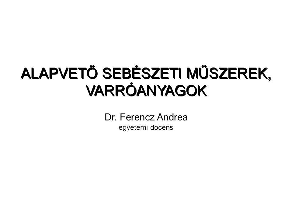 ALAPVETŐ SEBÉSZETI MŰSZEREK, VARRÓANYAGOK