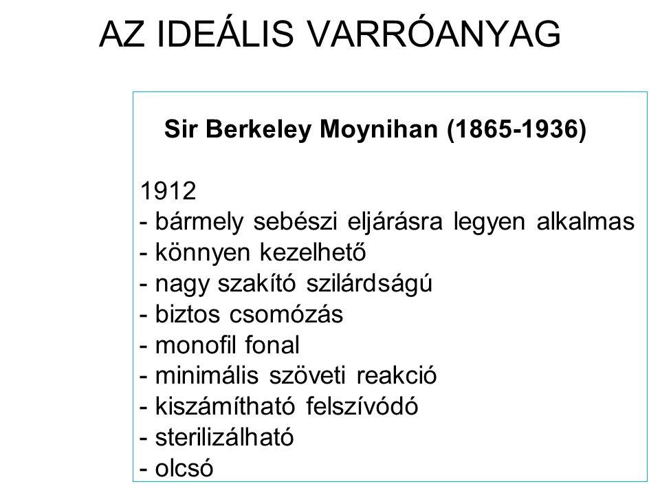 AZ IDEÁLIS VARRÓANYAG Sir Berkeley Moynihan (1865-1936) 1912