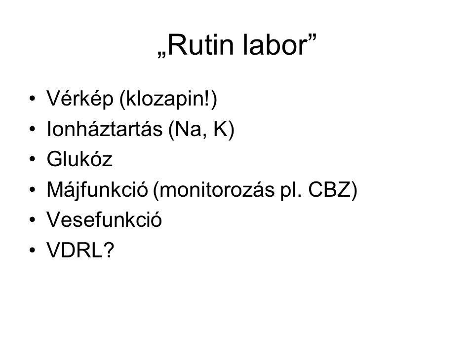 """""""Rutin labor Vérkép (klozapin!) Ionháztartás (Na, K) Glukóz"""