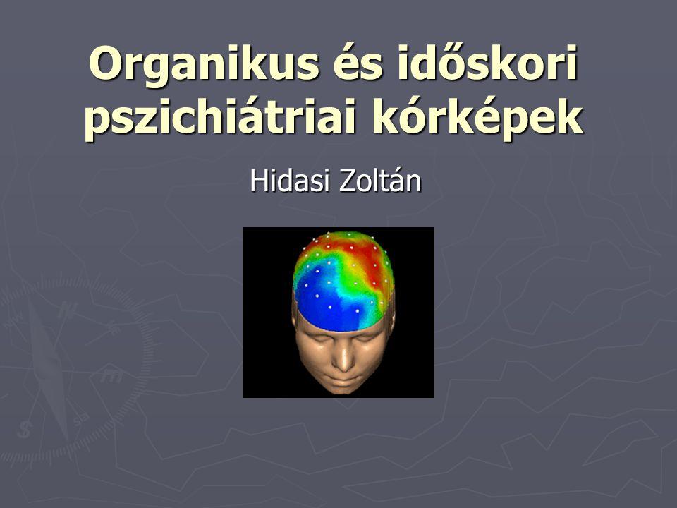 Organikus és időskori pszichiátriai kórképek