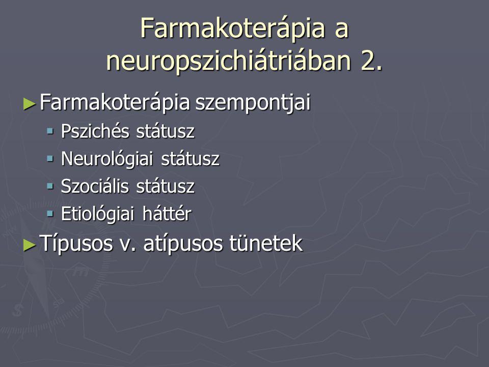 Farmakoterápia a neuropszichiátriában 2.