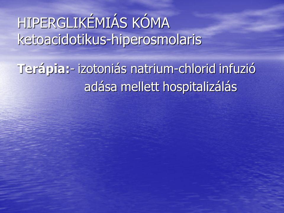 HIPERGLIKÉMIÁS KÓMA ketoacidotikus-hiperosmolaris