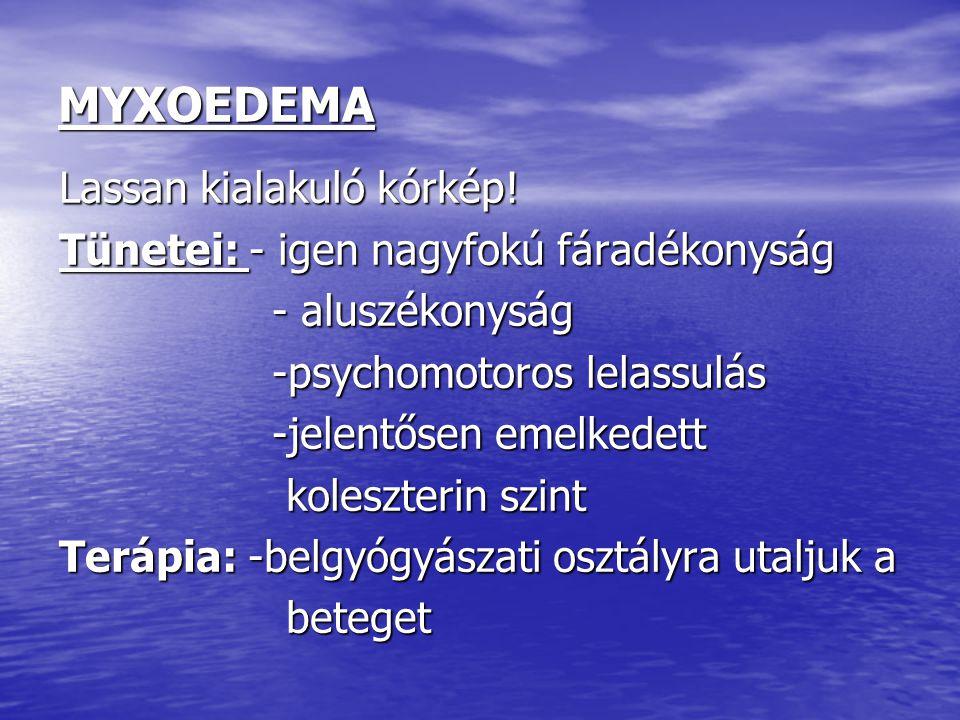 MYXOEDEMA Lassan kialakuló kórkép!
