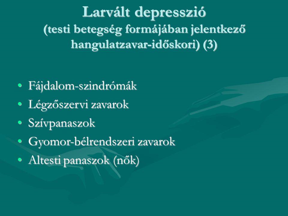 Larvált depresszió (testi betegség formájában jelentkező hangulatzavar-időskori) (3)