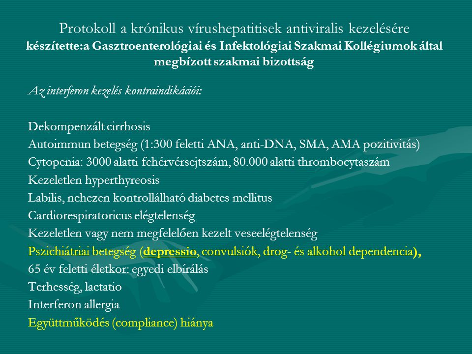 Protokoll a krónikus vírushepatitisek antiviralis kezelésére készítette:a Gasztroenterológiai és Infektológiai Szakmai Kollégiumok által megbízott szakmai bizottság