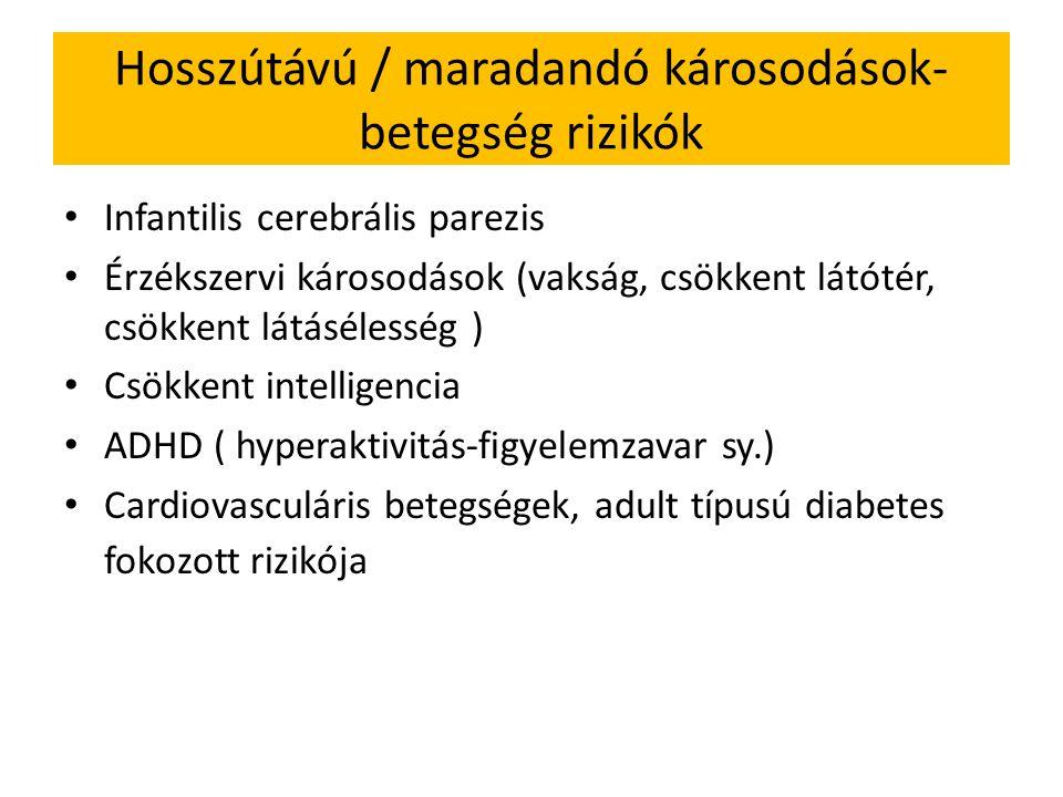 Hosszútávú / maradandó károsodások- betegség rizikók